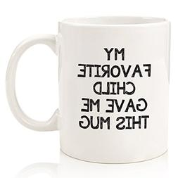 My Favorite Child Gave Me This Funny Coffee Mug - Best Mom &