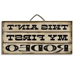 Highland Graphics Funny Western Sign 'This Ain't My First Ro