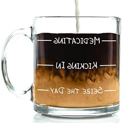 Medicating Funny Glass Coffee Mug - Best Birthday Gift For M